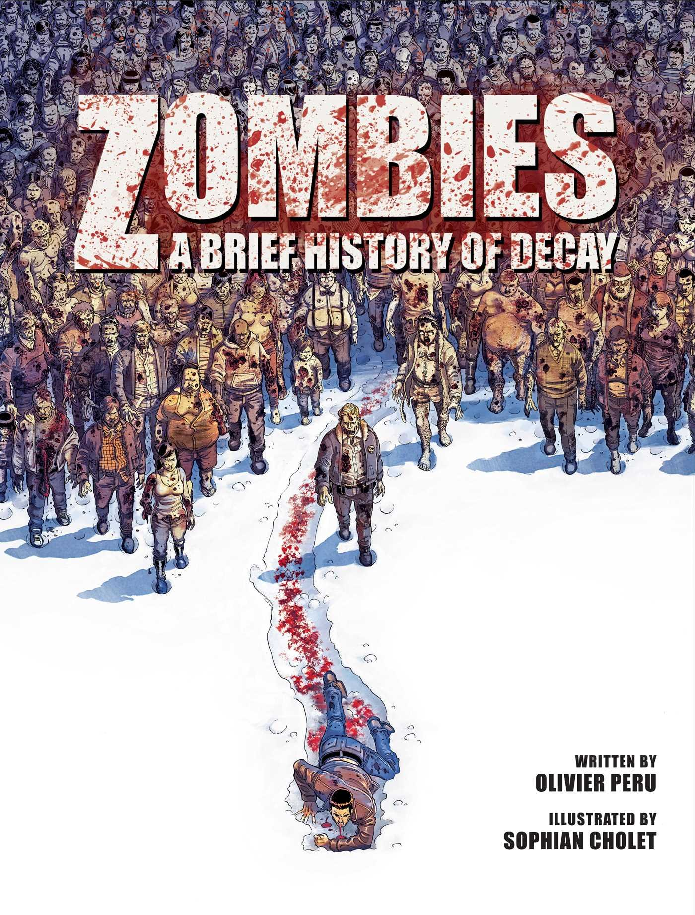Amazon.com: Zombies: A Brief History Of Decay (9781608878628): Olivier  Peru, Sophian Cholet, Simon Champelovier: Books