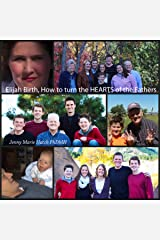Elijah Birth, How to turn the Hearts of the Fathers Kindle Edition
