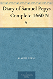 Diary of Samuel Pepys — Complete 1660 N.S.