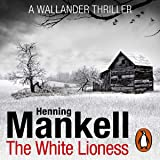 The White Lioness: An Inspector Wallander Mystery