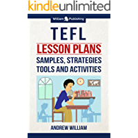 TEFL Lesson Plans: Samples, Strategies, Tools and Activities (ESL Teaching Series) (English Edition)