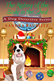 The Mystery of the Body in the Shed (A Dog Detective Series Book 3)