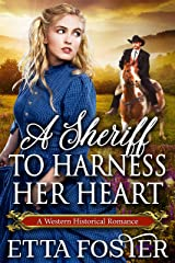 A Sheriff to Harness her Heart: A Historical Western Romance Book Kindle Edition
