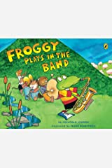 Froggy Plays in the Band Kindle Edition