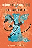 The Queen of Oz (Dorothy Must Die Novella)