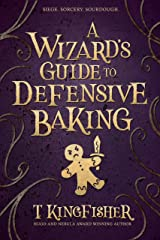 A Wizard's Guide To Defensive Baking Kindle Edition