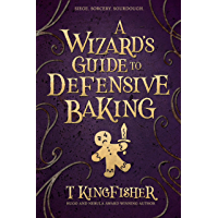 A Wizard's Guide To Defensive Baking (English Edition)