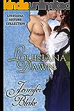 Louisiana Dawn (The Louisiana History Collection Book 3)