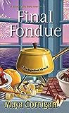 Final Fondue (A Five-Ingredient Mystery)