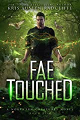 Fae Touched (Northern Creatures Book 5) Kindle Edition