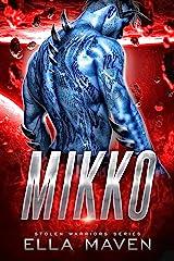 Mikko: A Scifi Alien Warrior Romance (Stolen Warriors Book 2) Kindle Edition