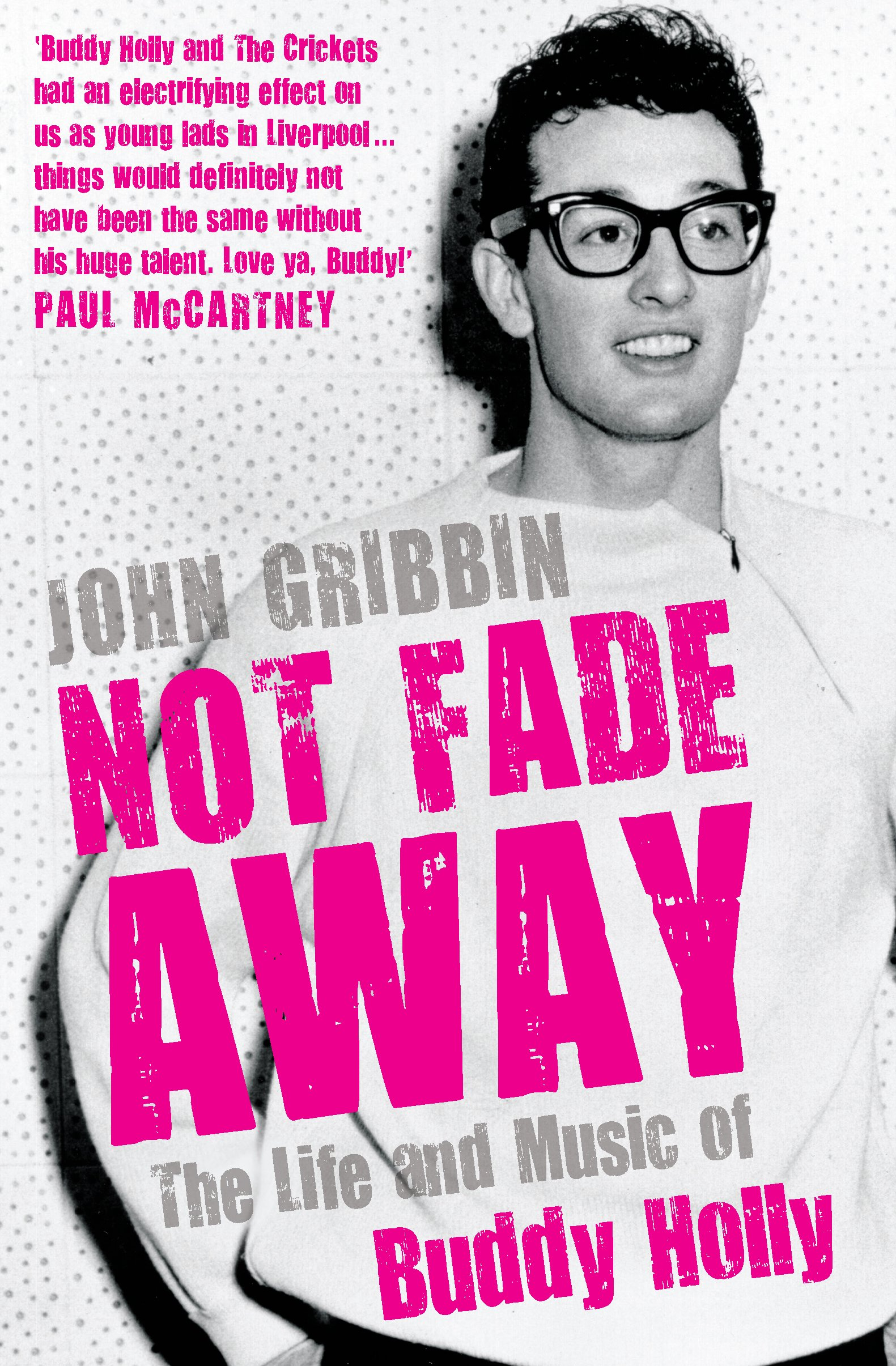 Not Fade Away: The Life and Music of Buddy Holly