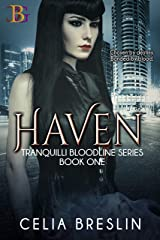 Haven: Chosen by destiny. Bonded by blood. (Tranquilli Bloodline Series Book 1) Kindle Edition