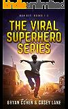 The Viral Superhero Series Box Set: Books 1-3 (Viral Superhero Omnibus Book 1)