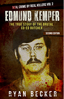 Amazon com: Edmund Kemper: The True Story of The Co-ed