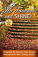 Step Forward and SHINE! Kindle Edition