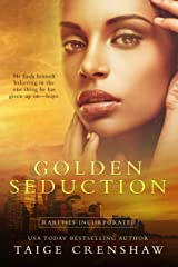 Golden Seduction (Rarities Incorporated Book 1) Kindle Edition