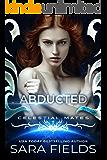 Abducted: A Celestial Mates Reverse Harem Romance (Vakarran Captives)