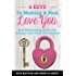 6 Keys To Making A Man Love You: Real Relationship Advice For Dating And Love In The 21st Century