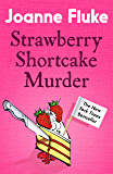 Strawberry Shortcake Murder (Hannah Swensen Mysteries, Book 2): A dangerously delicious mystery