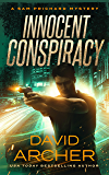 Innocent Conspiracy - A Sam Prichard Mystery (Sam Prichard, Mystery, Thriller, Suspense, Private Investigator Book 16)