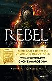 Rebel. Il deserto in fiamme (Italian Edition)