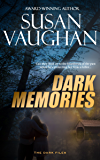 Dark Memories (The DARK Files Book 1)