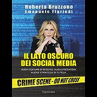 Il lato oscuro dei social media:  Nuovi scenari di rischio, nuovi predatori, nuove strategie di tutela