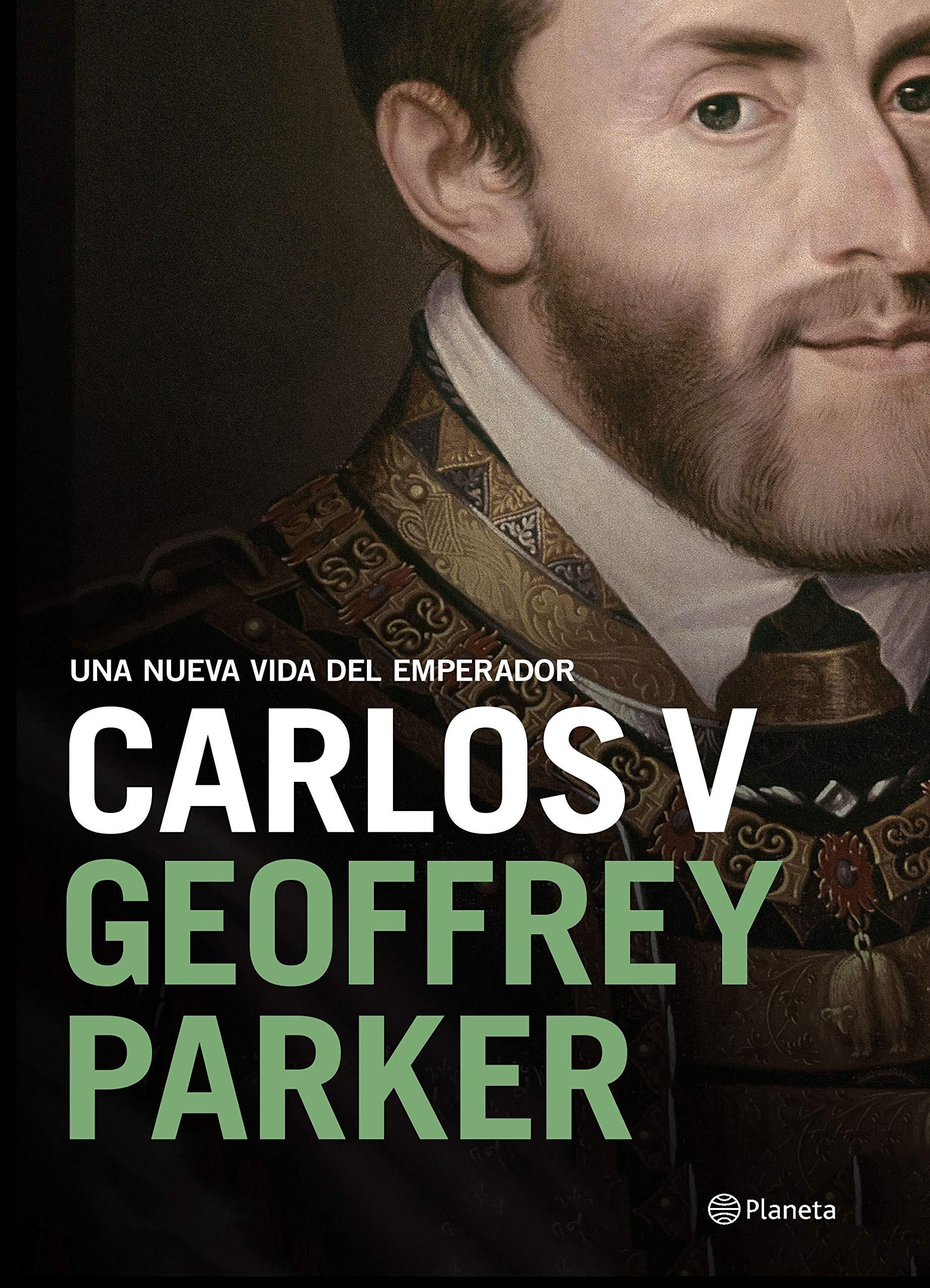 Carlos V: Una nueva vida del emperador Biografías y memorias: Amazon.es: Parker, Geoffrey, Gordo del Rey, Victoria Eugenia: Libros