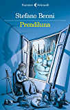 Prendiluna (Italian Edition)
