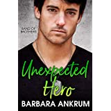 Unexpected Hero (Band of Brothers Book 3)