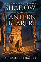 Shadow of the Lantern Bearer (The Golden Remnant Saga Book 1) Kindle Edition