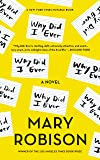 Why Did I Ever: A Novel