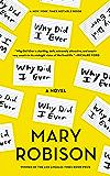 Why Did I Ever: A Novel
