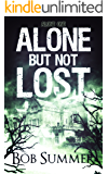 Alone But Not Lost: Alone One