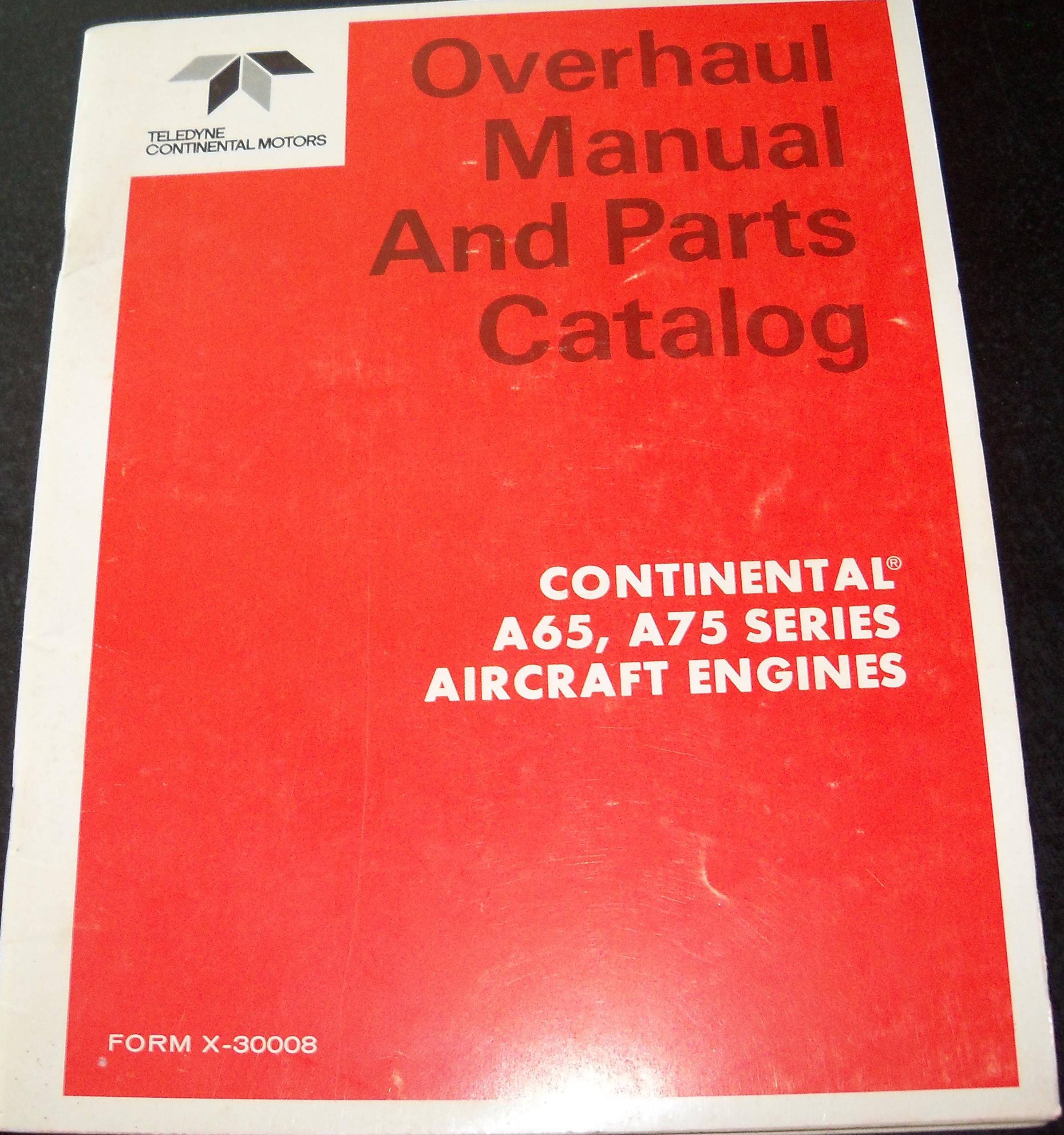 Overhaul Manual and Parts Catalog: Continental A65, A75