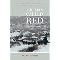 The Man Called Red: An Autobiography of a Guide and Outfitter in Northern British...