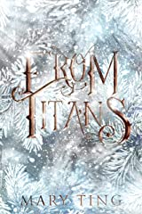 From Titans (Descendant Prophecies Book 4) Kindle Edition