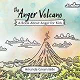 The Anger Volcano - A Book About Anger for Kids (Big Feelings Rhymes For Children 1)