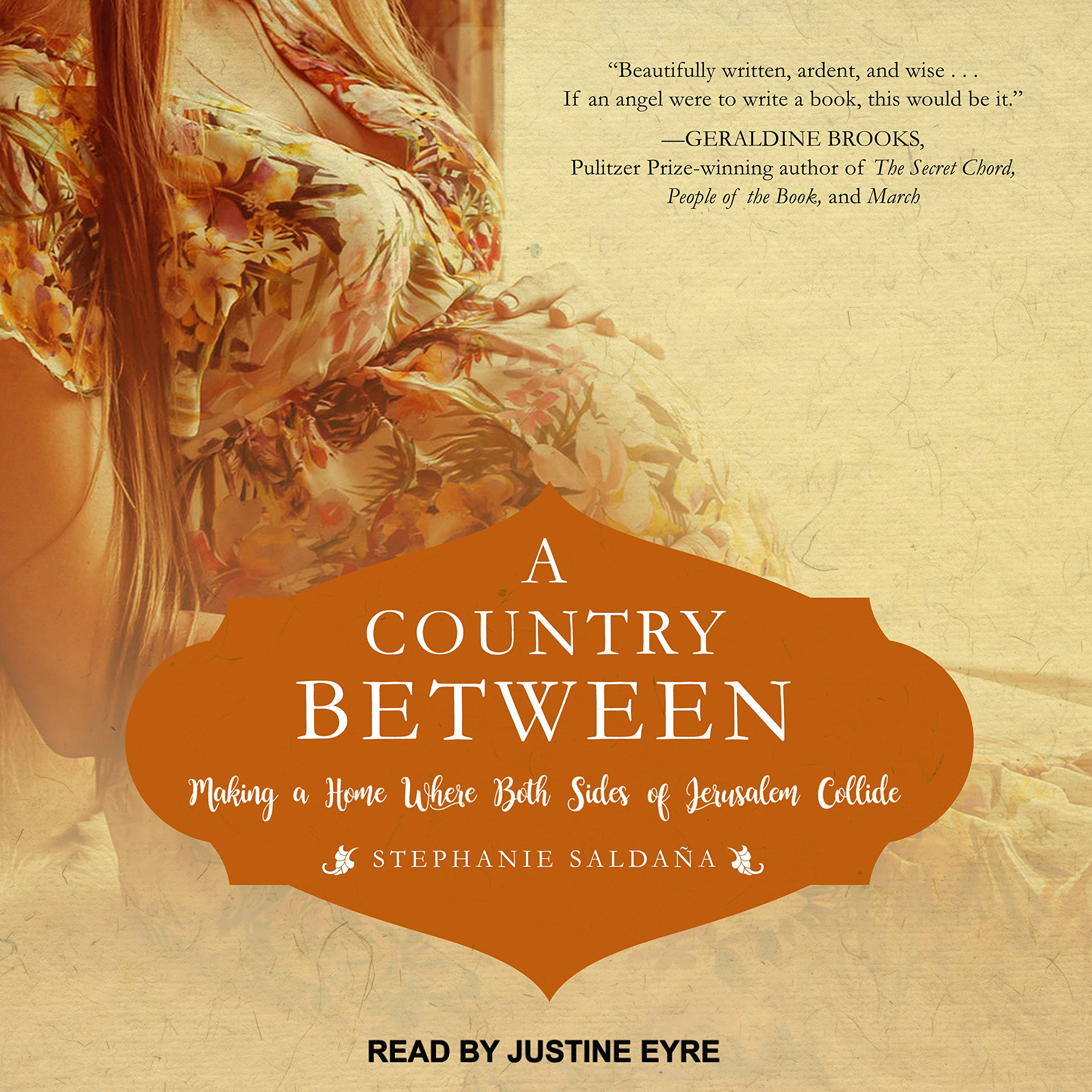 A Country Between: Making A Home Where Both Sides Of Jerusalem Collide:  Stephanie Saldana, Justine Eyre: 9781541451889: Amazon: Books