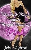 The Full Moon was a Bright Shade of Pink (gender swap bimbo TF)