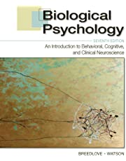 Biological Psychology: An Introduction to Behavioral, Cognitive, and Clinical Neuroscience, Seventh Edition