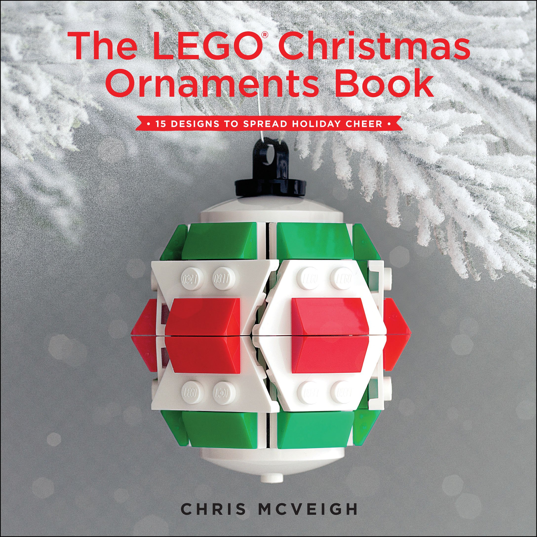 Christmas name ornaments - A Few Days Ago I Received A New Review Copy Of The Lego Christmas Ornaments Book 15 Designs To Spread Holiday Cheer By Chris Mcveigh From No Starch Press