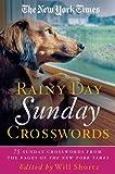 The New York Times Rainy Day Sunday Crosswords: 75 Sunday Puzzles from the Pages of the New York Times