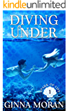 Diving Under (Spark of Life Book 1)
