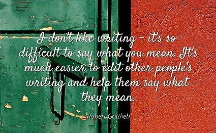 Amazoncom Robert Gottlieb Famous Quotes Laminated Poster Print