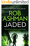 Jaded: a spellbinding serial killer thriller (DI Rosalind Kray Book 4)