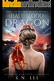 Half-Blood Dragon: Book One of the Dragon Born Trilogy
