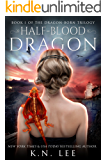 Half-Blood Dragon: Book One of the Dragon Born Trilogy (English Edition)
