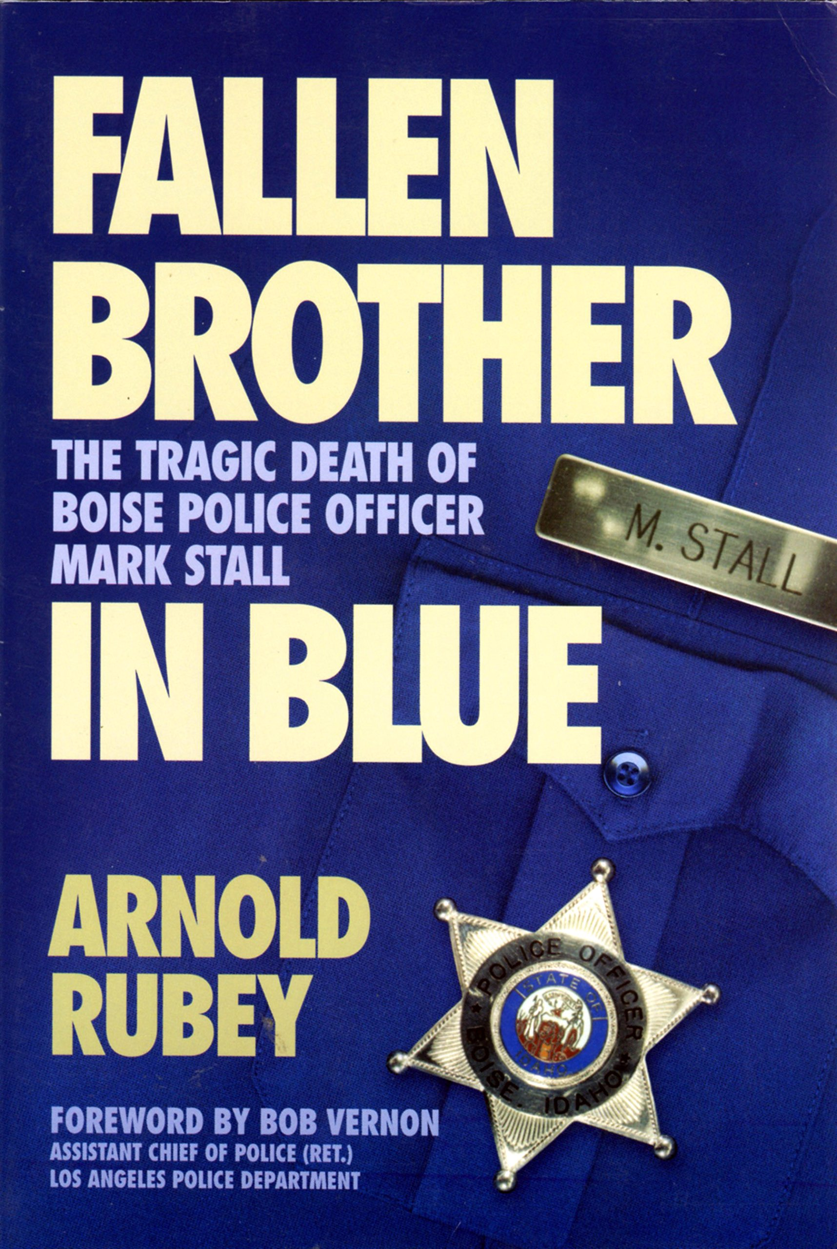 Download Fallen brother in blue: The tragic death of Boise police officer Mark Stall pdf epub